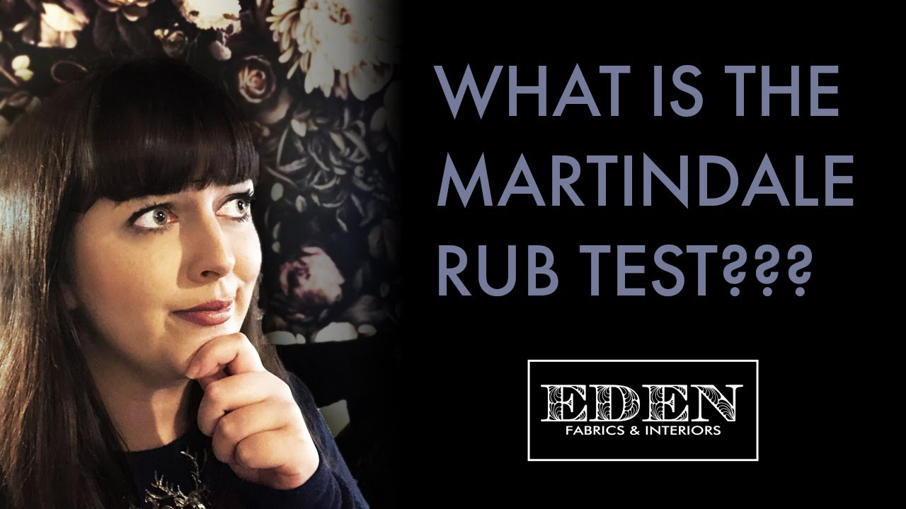 Download What Is The Martindale Rub Test??? | With Elle at Eden Fabrics & Interiors - Upholstery Answers!