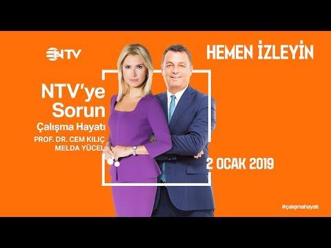 NTV'ye Sorun - Çalışma Hayatı 2 Ocak 2019