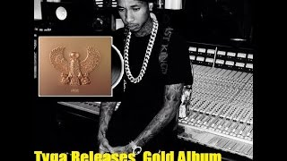 Tyga's 'Gold Album' Goes COPPER. Sells 2,200 First Week! He Tries to Explain Why he FLOPPED