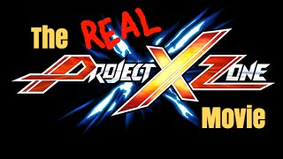 A little aftermath about 'The Project X Zone Movie'
