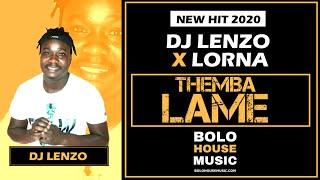 DJ Lenzo x Lorna - Themba Lame (Gospel House 2020)
