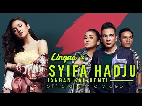 LINGUA X SYIFA HADJU - JANGAN KAU HENTI  (Official Lyric Video)