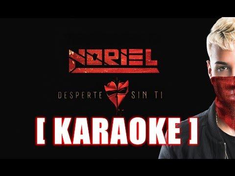 Noriel - Desperte Sin Ti - KARAOKE