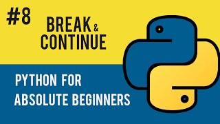 Python Programming Tutorial- 08 Using Break and Continue Statements in While loops.