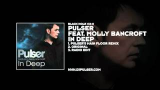 Pulser featuring Molly Bancroft - In Deep (Pulser