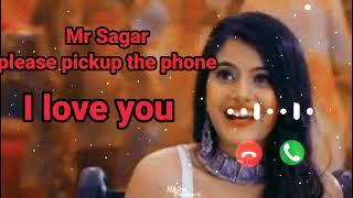 Mr Sagar please pickup the phone I love you Ringtone 2020 New Ringtone