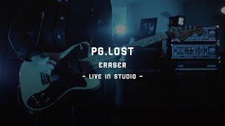 pg.lost - Eraser (Official Live Video)