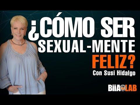 ¿Cómo Ser Sexual - Mente Feliz? - Susi Hidalgo