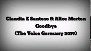 Claudia E Santoso Feat Alice Merton - Goodbye (Lyrics) (The Voice Germany 2019)