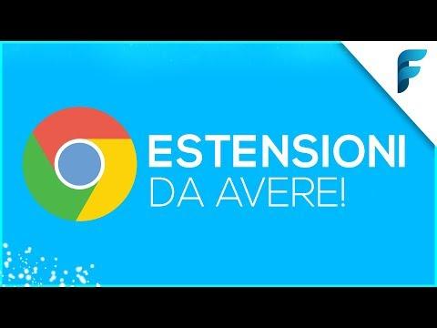 10 ESTENSIONI per Google Chrome DA AVERE nel 2018!