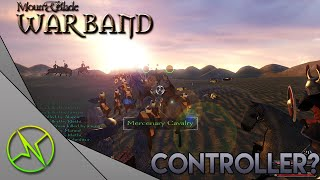 HOW TO PLAY, MOUNT AND BLADE WARBAND WITH A CONTROLLER! - Install and Gameplay