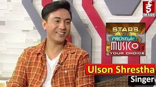 Star on Music of Your Choice with Ulson Shrestha || Singer - 2076 - 2 - 29