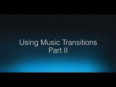 Wwise 201-08   Using Music Transitions Part 2