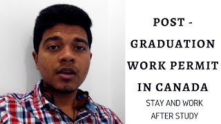 Post Graduation Work Permit Program in Canada | Stay and Work in Canada after Your Study
