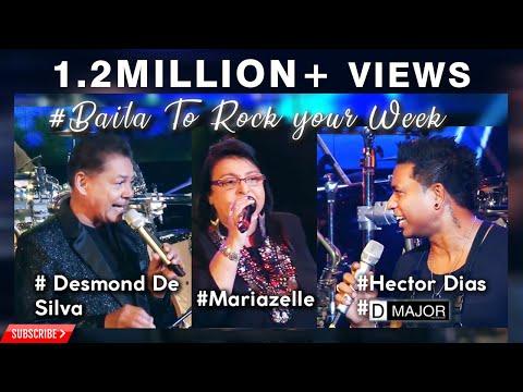 #Hector Dias #D Major # Desmond De Silva #Mariazelle #Baila To Rock your Weekend