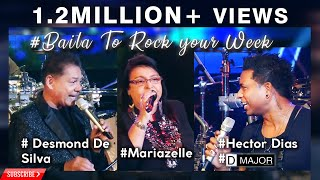 #Hector Dias #D Major # Desmond De Silva #Mariazelle #Baila To Rock your Weekend