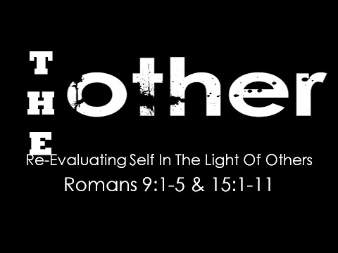 The Other, Reevaluating Self In The Light of Others