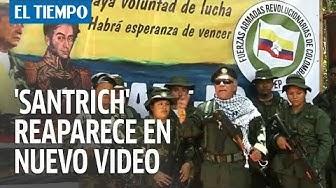 'Jesús Santrich' reaparece en nuevo video con ex Farc rearmados