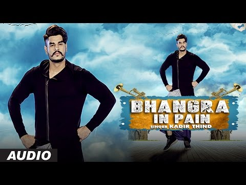 Latest Punjabi Songs 2016 | Bhangra In Pain | Desi Routz | Kadir Thind | New Punjabi Songs 2016