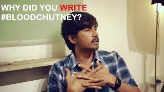 "Blood Chutney - ""Why did you write BC?"" - Q&A"