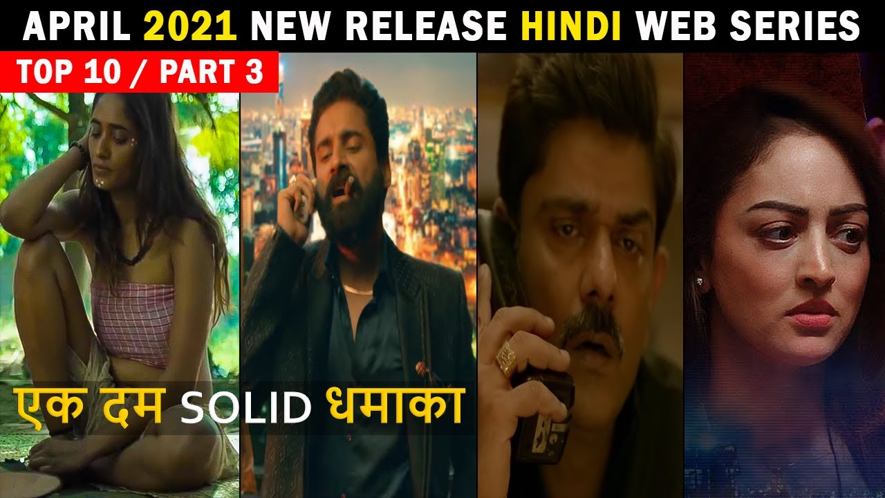 Download Top 10 New Release Hindi Web Series April 2021  Part 3 |Must Watch Don't Missed