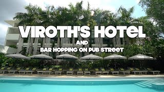 VIROTH'S HOTEL CAMBODIA   BEST HOTEL IN THE WORLD 2018   BAR HOPPING ON PUB STREET
