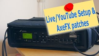 Live and Recording Setup - AxeFX patches