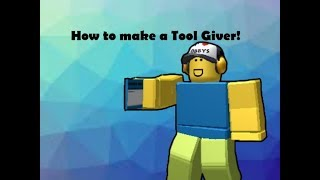 How to make a Tool Giver (by clicking) - ROBLOX Studio