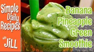 Banana Pineapple Green Smoothie Taste Test