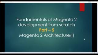 Part 5 Magento 2 architecture (I)