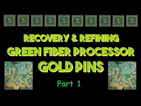Recovery & Refining Green Fiber Processor Gold Pins Part 1