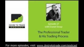 027: The Successful Professional Forex Trader + His Simple Trading Process - Daniel Sesay
