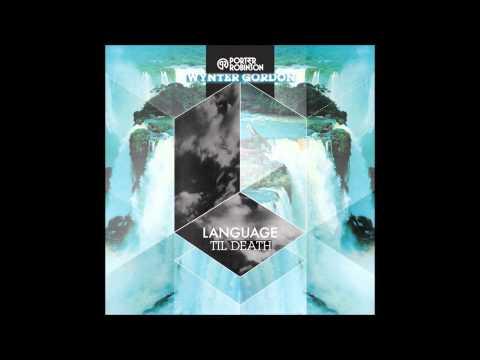Language/Til Death - Porter Robinson & Wynter Gordon (Kap Slap Mashup) [Good4Josh Edit]