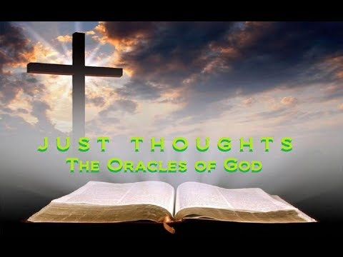 Just Thoughts  The Oracles of God  2017