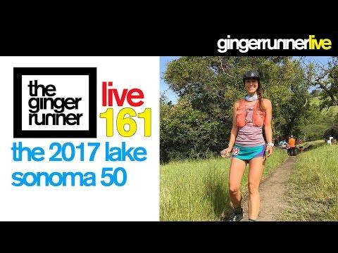 GRL #161 | 2017 Lake Sonoma 50 Mile Recap w/ Kim!