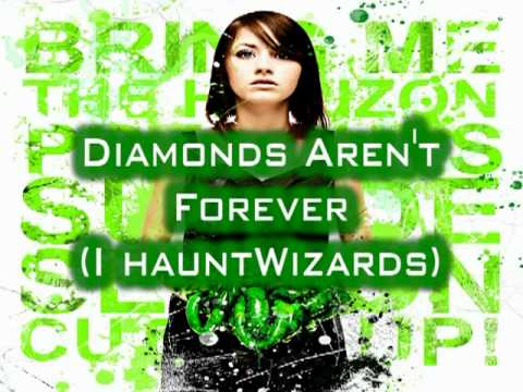 BMTH- Diamonds Aren't Forever ( I HAUNT WIZARDS)