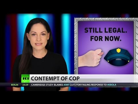 "Get ready to be arrested for ""contempt of cop"""