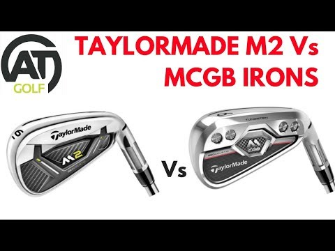 TAYLORMADE M2 v TAYLORMADE MCGB IRONS
