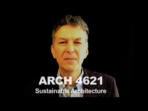 ARCH 4621 Spring 2016 - Sustainable Architecture: the Science and Politics of Green Building