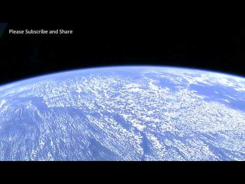Earth From Space -  Video From The International Space Station ISS