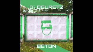 DJ Oguretz — BETON (EP) Out Now! FREE DOWNLOAD
