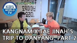 Kangnam X Tae Jinah's trip to Danyang Part.2 [Battle Trip/2018.10.28]