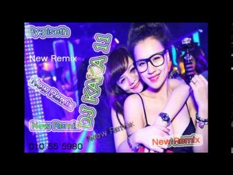 Khmer Song Remix New DJ KAKA 11 Non Stop Song New