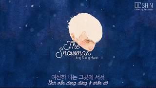 Vietsub + Lyrics | Jung Seung Hwan | The Snowman