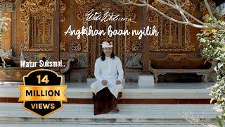 Download Widi Widiana - Angkihan Baan Nyilih (Official Music Video)