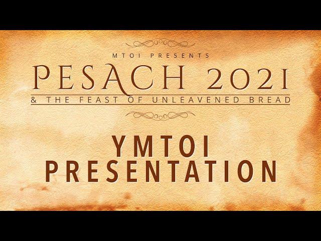 MTOI Feast of Unleavened Bread 2021| YMTOI Presentation | 4-3-2021