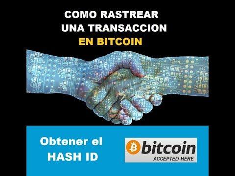 Como Rastrear Una Transaccion En Bitcoin - Obtener El Hash ID