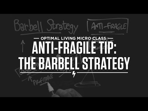 Micro Class: Anti-Fragile Tip: The Barbell Strategy
