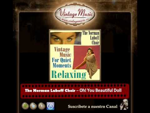 The Norman Luboff Choir – Oh! You Beautiful Doll
