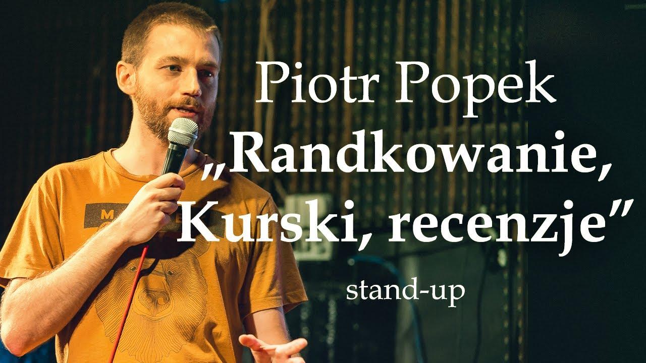 """PIOTR POPEK - """"Randkowanie, Kurski, recenzje""""   Stand-Up"""